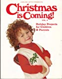Christmas is Coming 1994: Holiday Projects for Children and Parents (0848714148) by Vanessa Ann