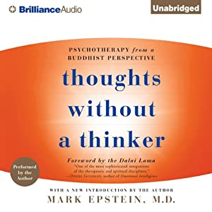 Thoughts Without a Thinker: Psychotherapy from a Buddhist Perspective | [Mark Epstein]