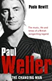 Paolo Hewitt Paul Weller - The Changing Man