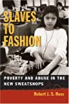 Slaves to Fashion: Poverty and Abuse...
