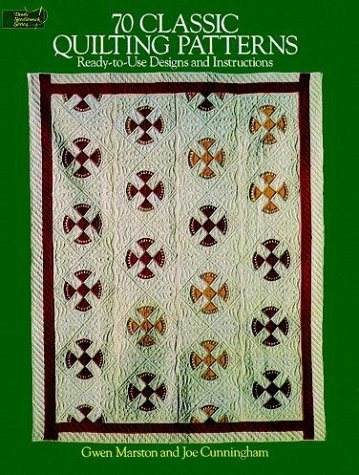 70 Classic Quilting Patterns: Ready-to-Use Designs and Instructions (Dover Quilting), Gwen Marston, Joe Cunningham