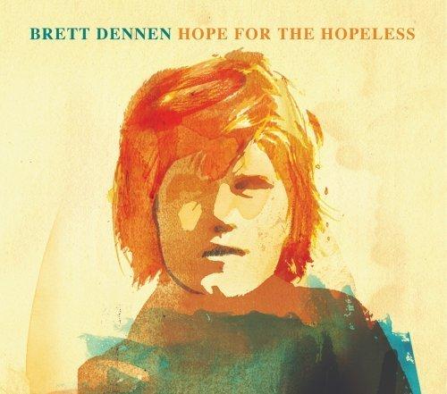 Hope For The Hopeless By Brett Dennen (2008) Audio Cd