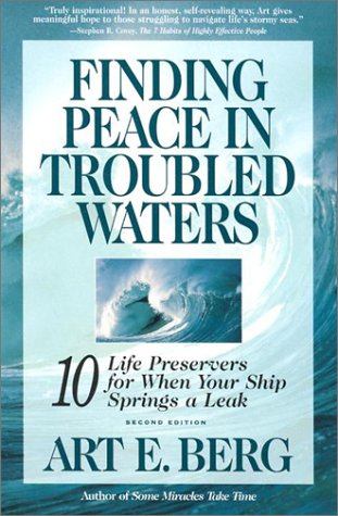 Finding Peace in Troubled Waters, Art E. Berg