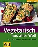 Vegetarisch aus aller Welt (GU einfach clever) - Martin Kintrup