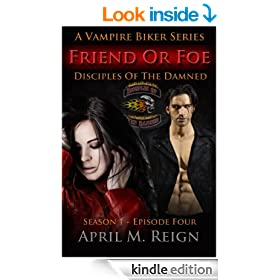 Friend or Foe (A Vampire Biker Short Story Series) Season 1 Episode 4 (Disciples of the Damned)
