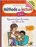Méthode de lecture à partir de 5 ans : Apprends à lire à la maison avec Lila et Noé