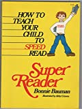 img - for Super Reader: How to Teach Your Child to Speed Read book / textbook / text book