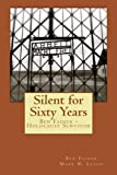 Silent for Sixty Years: Ben Fainer - Holocaust Survivor (Volume 1)