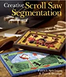 img - for Creative Scroll Saw Segmentation book / textbook / text book