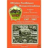 """500 Jahre Nordh�user Brennereitradition. 1507-2007: Geschichte des Schnapsbrennens und der ehemaligen Brennereien in Nordhausen /Destillation des ... Bornewyn zum Nordh�user Kornbranntweinvon """"Hans D Werther"""""""