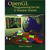 "OpenGL Programming for the X Window Systemvon ""Mark J. Kilgard"""