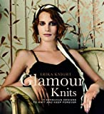 Glamour Knits: 15 Sensuous Designs to Knit and Keep Forever (Erika Knight Collectibles) (0307347206) by Knight, Erika