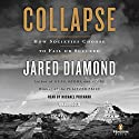 Collapse: How Societies Choose to Fail or Succeed (       UNABRIDGED) by Jared Diamond Narrated by Michael Prichard