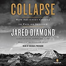 Collapse: How Societies Choose to Fail or Succeed | Livre audio Auteur(s) : Jared Diamond Narrateur(s) : Michael Prichard