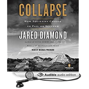 Collapse - How Societies Choose to Fail or Succeed - Jared Diamond