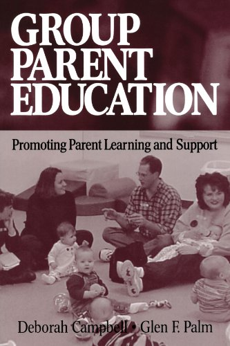 Group Parent Education: Promoting Parent Learning and...
