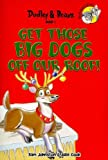img - for Get Those Big Dogs Off Our Roof (Dudley & Beanz) by Sam Johnston (2009-11-23) book / textbook / text book