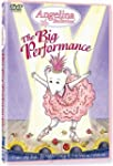 Angelina Ballerina: The Big Performance