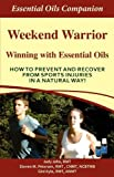 img - for Weekend Warrior - Winning With Essential Oils book / textbook / text book