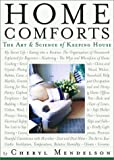Home Comforts: The Art and Science of Keeping House (0743246047) by Cheryl Mendelson