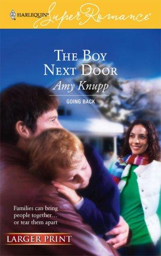 The Boy Next Door (Going Back) (Larger Print Harlequin Superromance, No 1402), AMY KNUPP