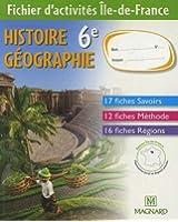 Histoire Géographie 6e : Fichier d'activités Ile-de-France