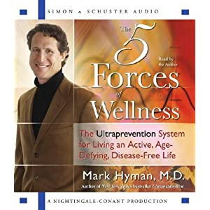 The Five Forces of Wellness: The Ultraprevention System for Living an Active, Age-Defying, Disease-Free Life