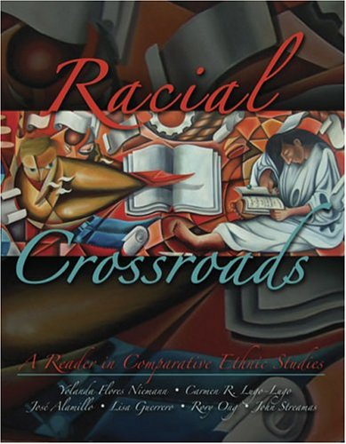 RACIAL CROSSROADS: A READER IN COMPARATIVE ETHNIC STUDIES