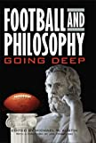 Football and Philosophy: Going Deep (The Philosophy of Popular Culture)