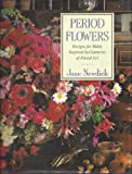 Period Flowers (051758428X) by Newdick, Jane