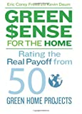 img - for Green$ense for the Home: Rating the Real Payoff from 50 Green Home Projects Paperback - April 13, 2010 book / textbook / text book