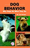 Dog Behavior: Why Dogs Do What They Do