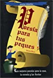 Poes�a para tus Peques (Poetry for your Children) (Spanish Edition)