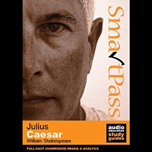 SmartPass Plus Audio Education Study Guide to Julius Caesar (Dramatised, Commentary Options) Audiobook