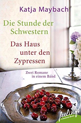 die-stunde-der-schwestern-das-haus-unter-den-zypressen-zwei-romane-in-einem-band