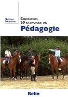 Equitation : 36 Exercices de Pedagogie