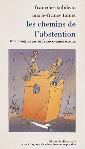 Les Chemins de l'abstention: Une comparaison franco-américaine