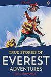 True Stories of Everest Adventures: Usborne True Stories