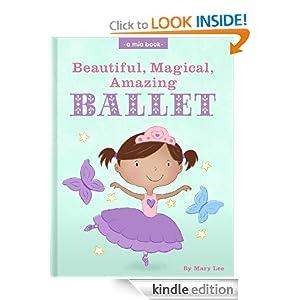 Beautiful, Magical, Amazing BALLET (A Mia Book)