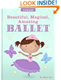 Beautiful, Magical, Amazing BALLET (A Mia Book)