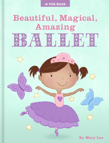 Beautiful, Magical, Amazing Ballet by Mary Lee ebook deal