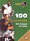 100 Scientists Who Changed the World (People Who Changed the World) (0836854713) by Tiner, John Hudson