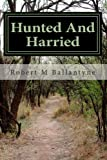 img - for Hunted And Harried: Tales of the Scots Covenanters book / textbook / text book