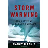 Storm Warning: The Story of a Killer Tornado ~ Nancy Mathis