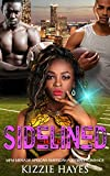 img - for African American Romance: Menage Romance: Sidelined (Sports United States New Adult and College Billionaire Football Romance) (Football Alpha Male Contemporary Thug Threesome Sports Short Stori) book / textbook / text book