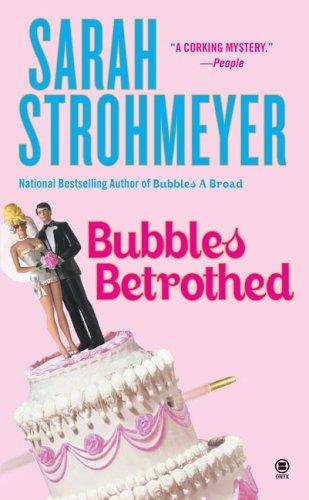 Bubbles Betrothed (Bubbles Books), Sarah Strohmeyer