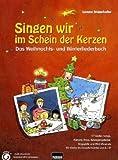 Singen wir im Schein der Kerzen : Das Weihnachts- und Winterliederbuch