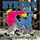 "Brother Against Brothervon ""Ryker's"""