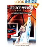 Bruce Weber: Through My Eyes An inside look at the man, the coach and the greatest season in Illini history.