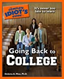 The Complete Idiot's Guide to Going Back to College